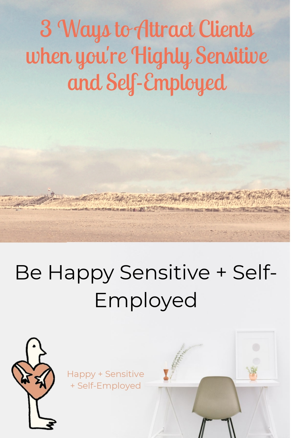 3 Ways to Attract Clients when you're Highly Sensitive and Self-Employed