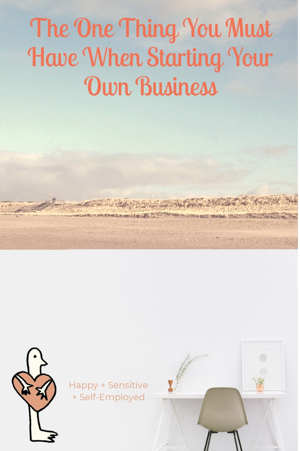 The One Thing You Must Have When Starting Your Own Business
